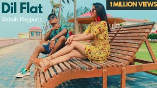 New Nagpuri Video | Sahab | Dil Flat | 2019 Latest Hip Hop Rap Song | DJ CKM