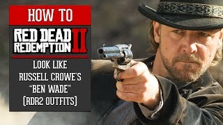"Red Dead Redemption 2 - How To Look Like Russell Crowe's ""Ben Wade"" (RDR2 Outfits)"