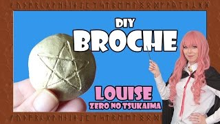 [DIY] BROCHE DE LOUISE ❤ ZERO NO TSUKAIMA ゼロの使い魔  COSPLAY TUTORIAL