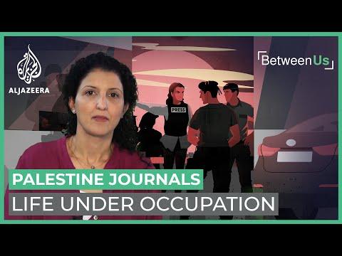 Palestine Journals: Life Under Occupation | Between Us