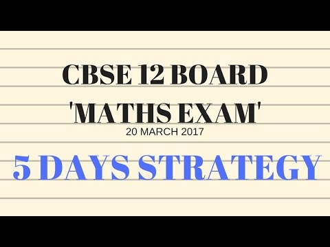 """5 Days Preparation Strategy for """"CBSE 12 Board 2017 Maths Exam"""""""