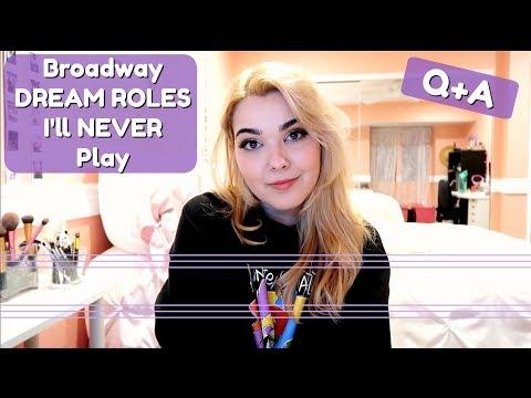 Broadway Dream Roles I'll NEVER Play | March 2018 Q+A