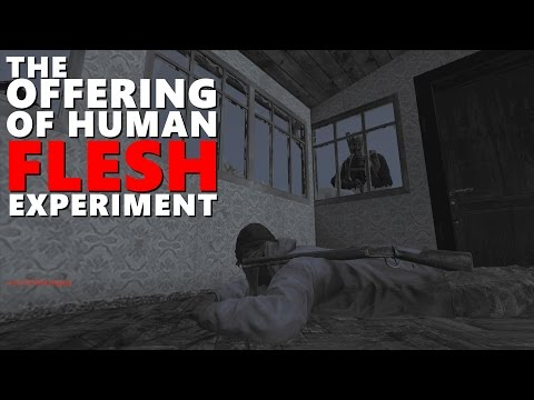 The Offering of Human Flesh Experiment - DayZ Standalone