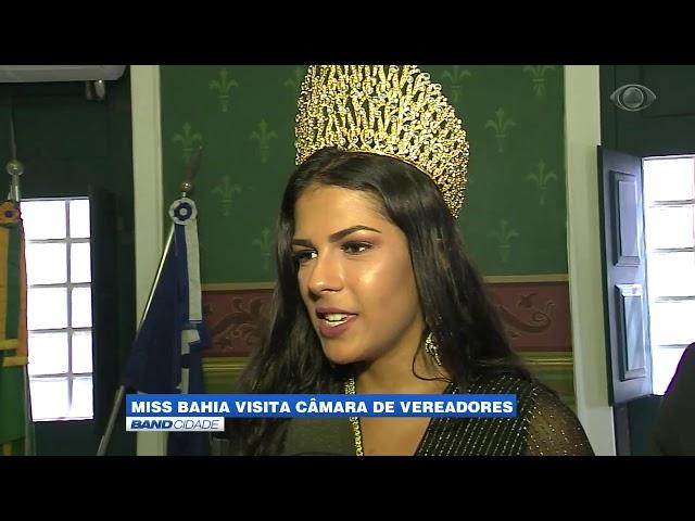 Band Cidade - Miss Bahia Be emotion 2019 visita a Câmara Municipal de Salvador