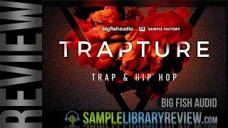 Review Examples: Trapture byBig Fish Audio /Sample Factory