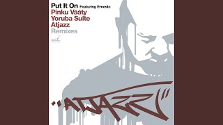 Put It On [Atjazz Remix]