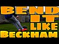 HOW TO CURL/BEND IT LIKE BECKHAM(bend it like beckham tutorial) 2015