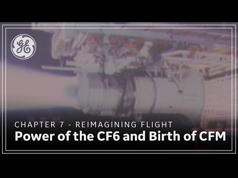 Chapter 7 of 13 - Power of the CF6 and Birth of CFM
