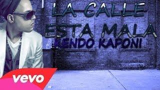 Смотреть клип Kendo Kaponi - La Calle Esta Mala