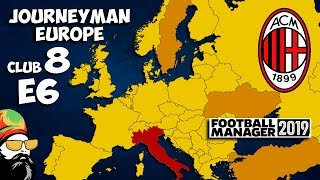 FM19 Journeyman  C8 EP6  AC Milan Italy  A Football Manager 2019 Story