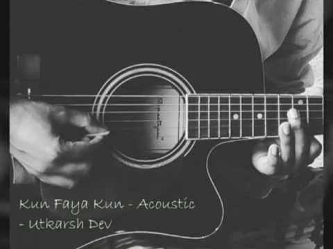 Kun Faya Kun - Rockstar - Acoustic Unplugged