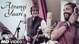 'ATRANGI YAARI' Video Song  | WAZIR | Amitabh Bachchan, Farhan Akhtar | T-Series