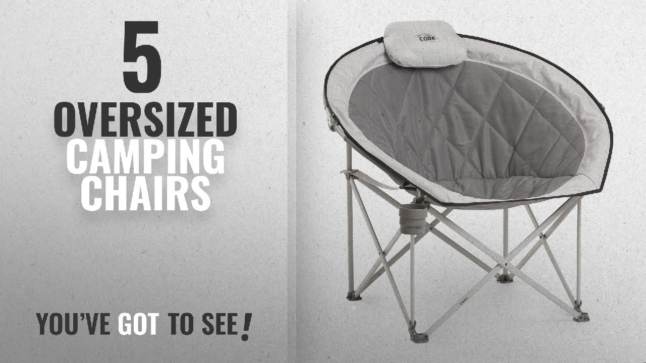 Top 5 Oversized Camping Chairs 2018 Core Equipment Folding