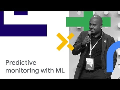 Predictive Maintenance & Monitoring Using Machine Learning: Demo & Case Study (Cloud Next '18)