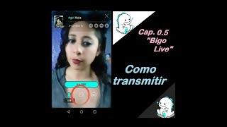 """Cap. 0.5 """"Bigo Live"""" como transmitir"""