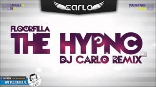 Floorfilla - The Hypno 2014 (DJ Carlo Remix) + DOWNLOAD LINK