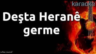 Deşta Herane _kürtçe _Karaoke كاريوكي _ دشتا _حرانة _كرما