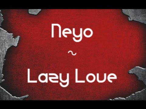 Neyo - Lazy Love | Lyrics |