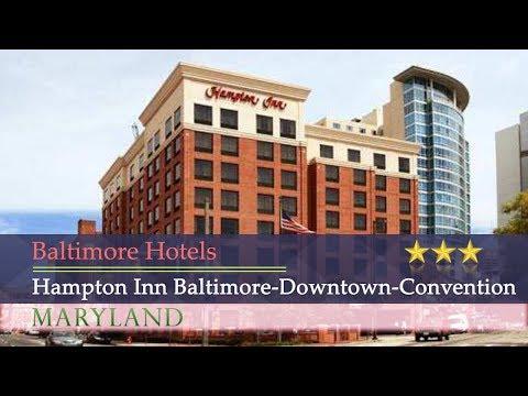 Hampton Inn Baltimore-Downtown-Convention Center - Baltimore Hotels, Maryland