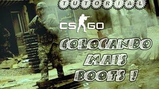 Como colocar mais boots no CSGO - (HD) - Counter-Strike: Global Offensive