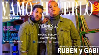 Vamo' Hacerlo Live -Rubén Y Gabi. 2da Temporada capítulo 8