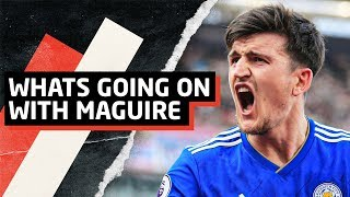 Whats Going On With Maguire?    Man Utd News