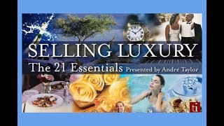Luxury Selling: The 21 Essentials - Andre Taylor