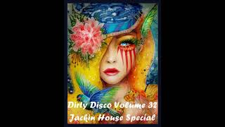 Dirty Disco Volume 32 Jackin House Special
