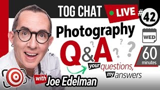 🔴 LIVE TogChat™ #42 - Open Topic Photography Q&A - YOUR Photography Questions and my answers.