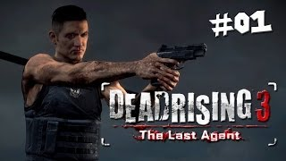 Dead Rising 3 DLC: The Last Agent - Walkthrough - PART 1 / XBOX ONE Gameplay