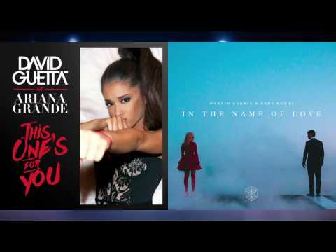 this-one's-for-you-vs.-in-the-name-of-love---ariana-grande-vs.-martin-garrix-(mashup!)