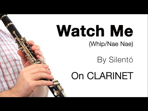 Watch Me (Whip/Nae Nae) on CLARINET