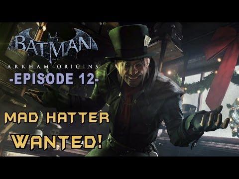 Batman: Arkham Origins - Walkthrough Part 12 Mad Hatter Lore & Most Wanted Guide
