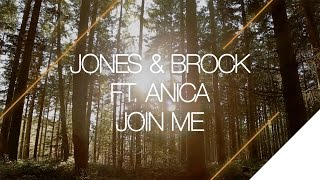 Jones & Brock ft. Anica - Join Me [OUT NOW]