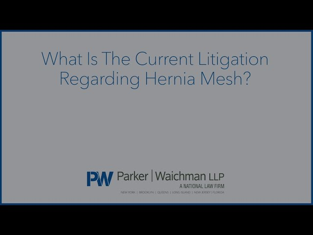What is The Current Litigation Regarding Hernia Mesh?