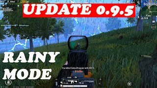 UPDATE 0.9.5 OUT ! RAINY MODE FIRST GAMEPLAY ! DYNAMIC WEATHER PUBG MOBILE