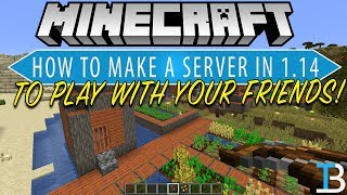 How To Make A Minecraft 1.14 Server (How To Play Minecraft 1.14 w/ Your Friends)
