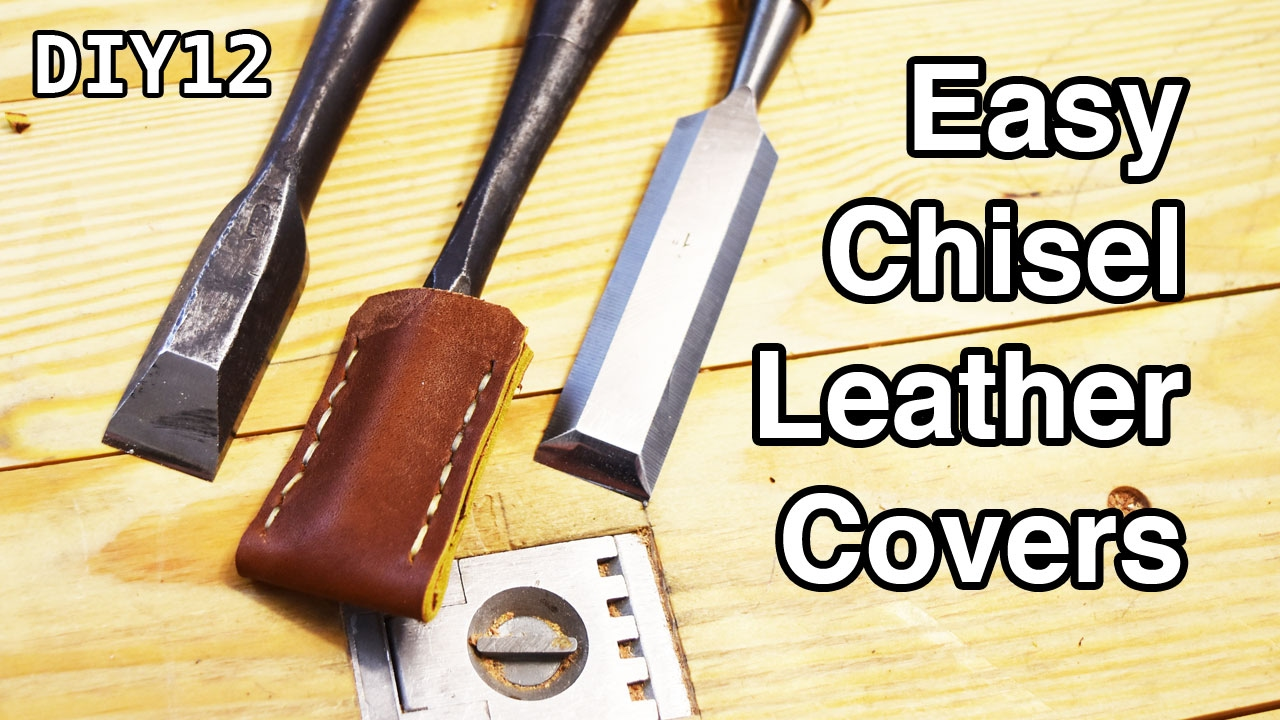 diy chisel leather cover & which leathers to avoid