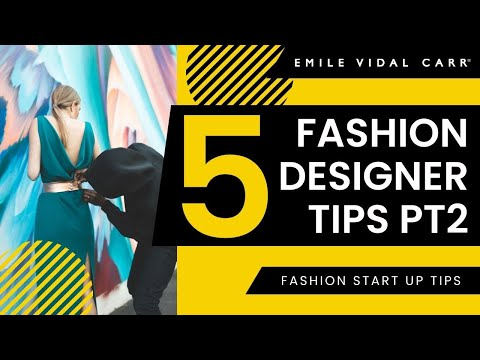 5 Fashion Designer Tips - How to Make Money Part 2 (Fashion Start Up Advice) - Emile Vidal Carr