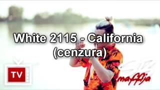 White 2115 - California (wersja bez brzydkich słów)