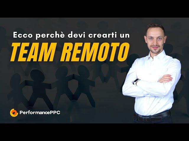 Ecco perché devi crearti un team remoto