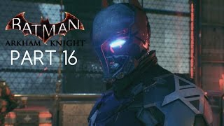 Batman: Arkham Knight - Part 16 - Destroy the Missile Launcher - (PS4) (1080p)