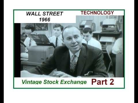 Vintage History: Wall Street: Where the Money is (1966) PART 2 documentary (finance, business)