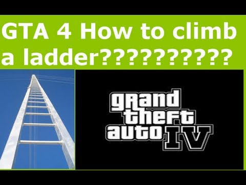 how to climb a ladder in GTA 4