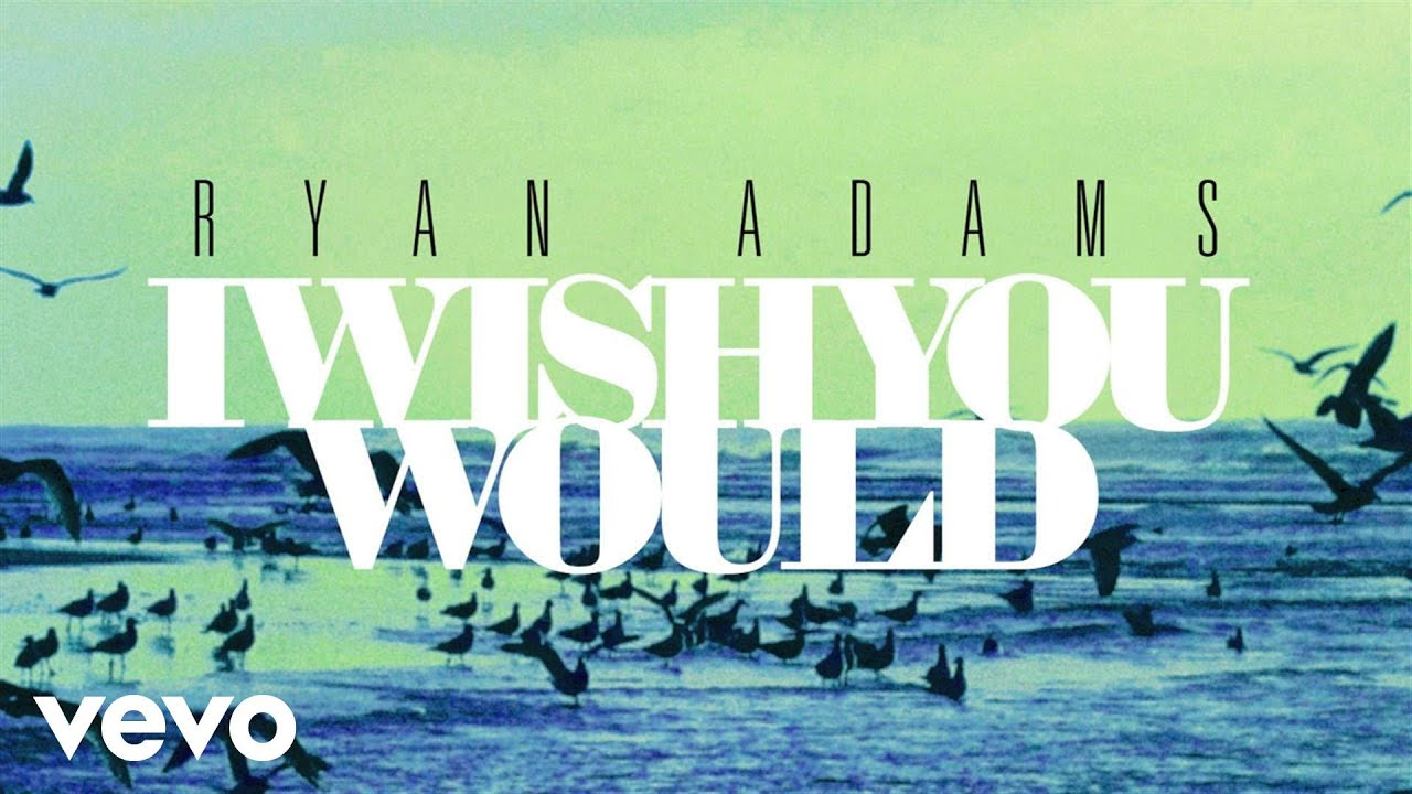 ryan-adams-i-wish-you-would-from-1989-audio-ryanadamsvevo