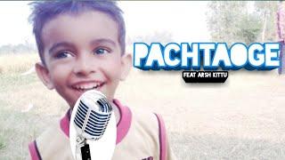 Pachtaoge Song Feat Arsh kittu|Arijit singh