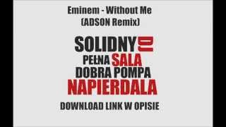 Eminem - Without Me (ADSON Remix) [DOWNLOAD-ZIPPY]