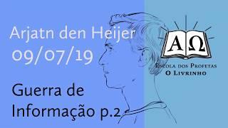 Guerra de Informação p.2   Arjan den Heijer (09/07/19)