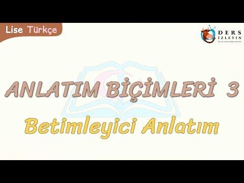 ANLATIM BİÇİMLERİ - 3 / BETİMLEYİCİ ANLATIM