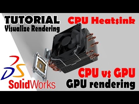 TUTORIAL SolidWorks Visualize - CPU Heatsink GPU vs CPU rendering test